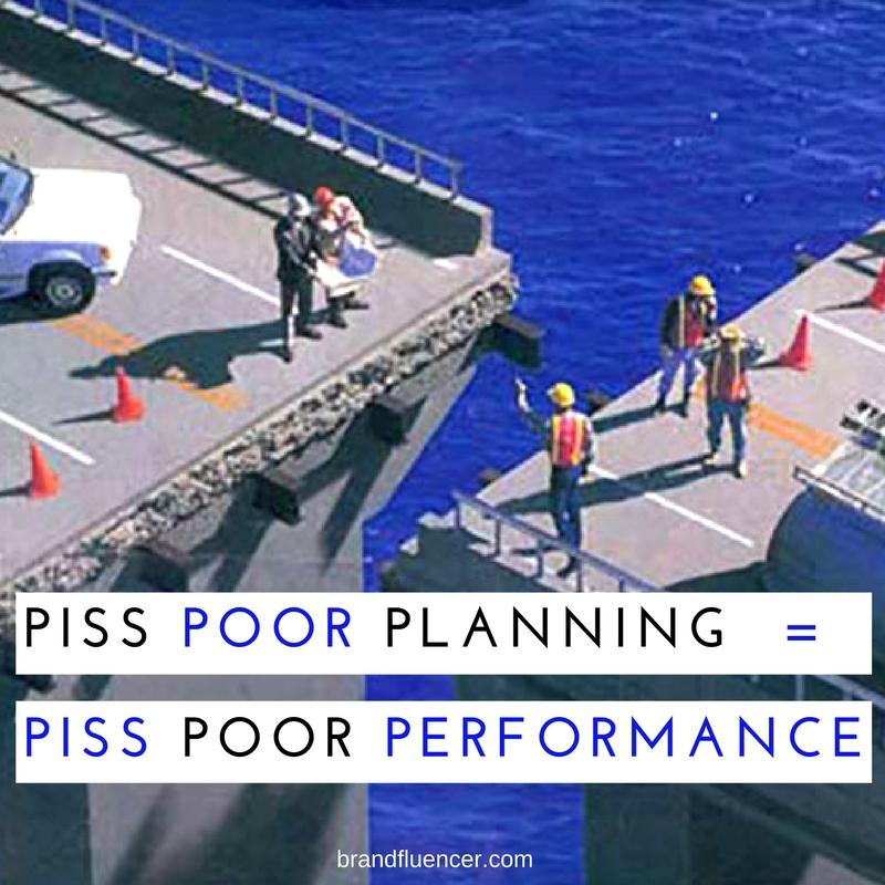 Piss Poor Planning