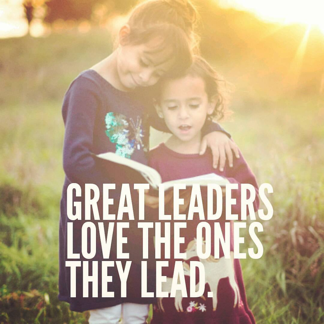 Great Leaders Love the Ones they lead